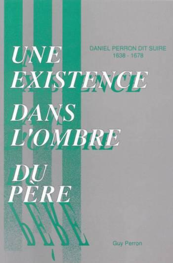 Biographie de Daniel Perron dit Suire (1638-1678)