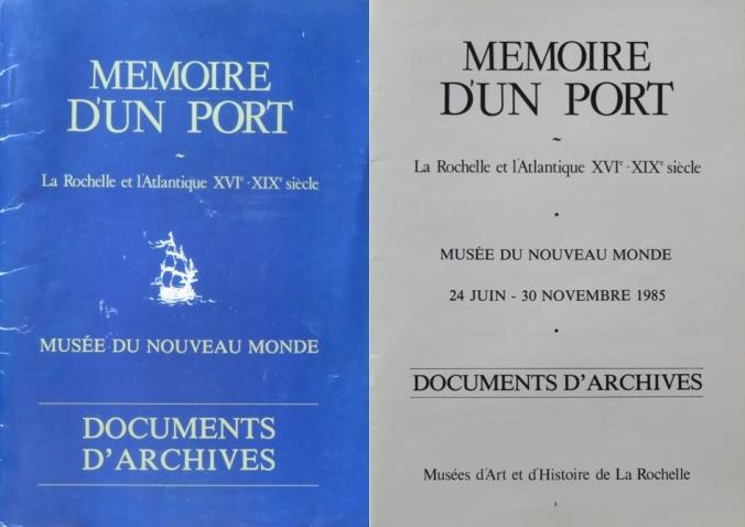 Pochette et livret. Exposition « Mémoire d'un port – La Rochelle et l'Atlantique XVIe-XIXe siècle » qui eut lieu du 24 juin au 30 novembre 1985 au Musée du Nouveau Monde à Rochelle.