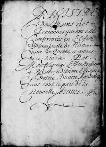 (Source : Fonds Drouin en ligne. Registre des confirmations. Archives de l'Archidiocèse de Québec. 1659-1725. 147 p.)