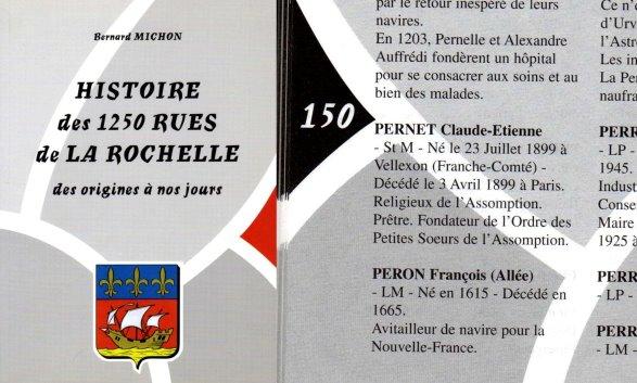 « Si les murs ont des oreilles dans cet ouvrage, elles sont une mémoire », Bernard Michon. (Source : Bernard Michon, Histoire des 1250 rues de La Rochelle des origines à nos jours, 1999, p. 150)
